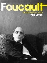 Foucault. Pensamiento y vida, de Paul Veyne